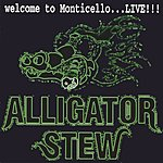 Aligator Stew Welcome To Monticello... Live!