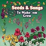 Renee Smith Seeds & Songs To Make 'Em Grow