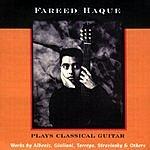 Fareed Haque Fareed Haque Plays Classical Guitar