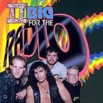 II Big II Big For The Radio