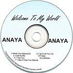 Anaya Welcome To My World