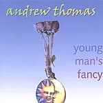 Andrew Thomas Young Man's Fancy