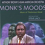 Anthony Brown's Asian American Orchestra Monk's Moods: Music Of Thelonious Monk