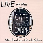 Mike Dowling Live At The Cafe Carpe