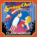Clark Murray Swing Out America
