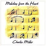 Charlie Miller Melodies From The Heart