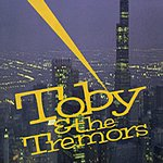 Toby & The Tremors Toby & The Tremors