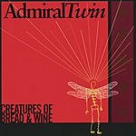 Admiral Twin Creatures Of Bread & Wine