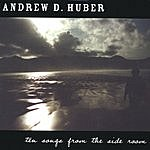 Andrew D. Huber Ten Songs From The Side Room