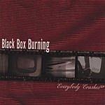 Black Box Burning Everybody Crashes