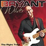 Bryant Wilder The Right Track
