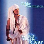 Bobby Washington The Word Is Clear