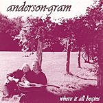 Anderson-Gram Where It All Begins