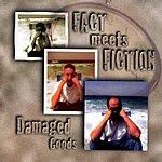 Fact Meets Fiction Damaged Goods