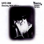 UFO Jim Dancing With Aliens