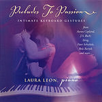 Laura Leon Preludes To Passion: Intimate Keyboard Gestures