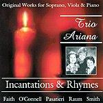 Trio Ariana Incantations And Rhymes