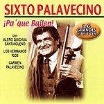 Sixto Palavecino Pa' Que Bailen - 16 Grandes Exitos