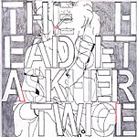 The Head Set Ask Her Twice
