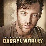 Darryl Worley I Miss My Friend