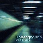Analog P*ssy Underground