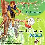 LP Camozzi Even Kids Get The Blues