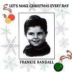 Frankie Randall Let's Make Christmas Every Day