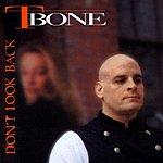 T-Bone Don't Look Back