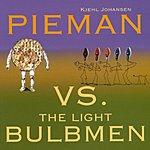 Kjehl Johansen Pieman Vs. The Light Bulbmen