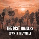 The Lost Trailers Down In The Valley