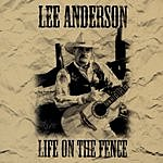 Lee Anderson Life On The Fence