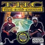 THC True Hard Chicanos