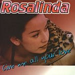 Rosalinda Give Me All Your Love