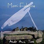 Mari Falcone And All This