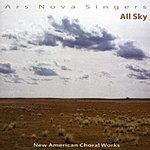 Ars Nova Singers All Sky: New American Choral Works