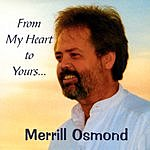 Merrill Osmond From My Heart To Yours