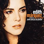 Edith Márquez Quien te cantara