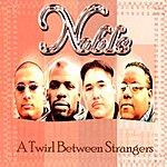 Noble A Twirl Between Strangers