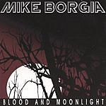Mike Borgia Blood And Moonlight