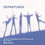 Bob Gold Departures