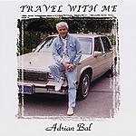 Adrian Bal Travel With Me