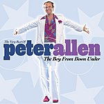 Peter Allen The Boy From Down Under: The Very Best Of Peter Allen