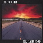 Chigger Red The Hard Road (Parental Advisory)