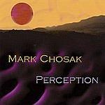 Mark Chosak Perception