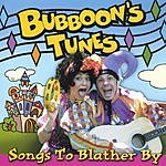 Bubboon's Tunes Songs To Blather By