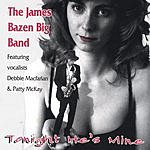 The James Bazen Big Band Tonight He's Mine