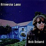 Bob Beland Amnesia Lane
