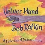 Bob Rafkin Velvet Hand