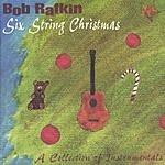 Bob Rafkin Six String Christmas