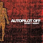 Auto Pilot Off What I Want
